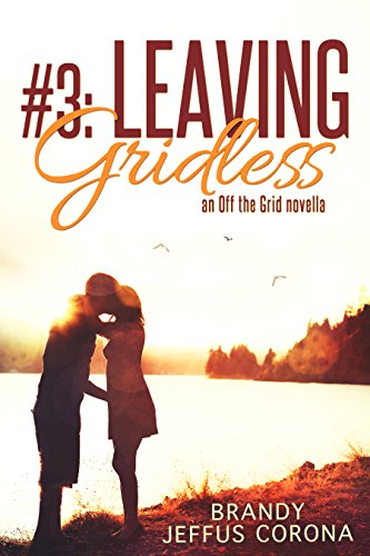 Leaving Gridless (Off the Grid Book 3) by [Corona, Brandy]