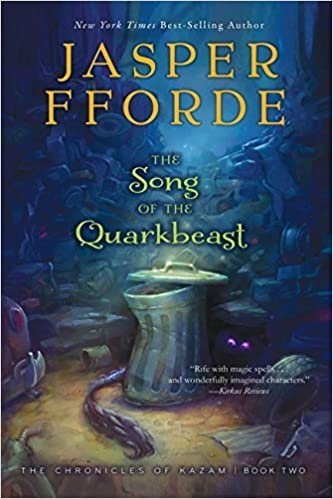 By Jasper Fforde - The Song of the Quarkbeast: The Chronicles of Kazam, Book 2 (Reprint) (2014-09-17)