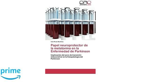Papel neuroprotector de la melatonina en la Enfermedad de Parkinson: Amazon.es: Rivas Martínez Inés: Libros