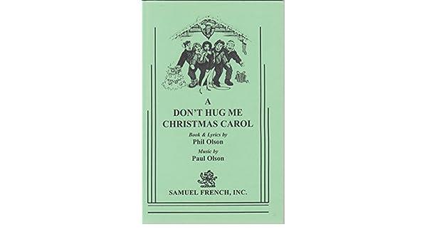 A Don't Hug Me Christmas Carol: 9780573642432: Amazon.com: Books