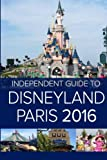 The Independent Guide to Disneyland Paris 2016