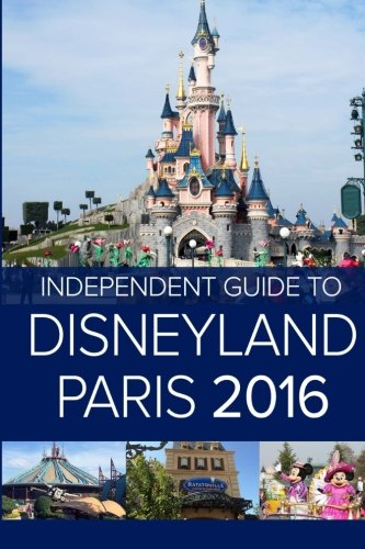 the-independent-guide-to-disneyland-paris-2016