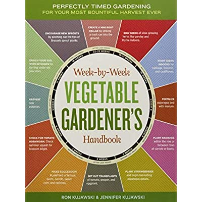 Week-by-Week Vegetable Gardener's Handbook: Kujawski, Ron; Kujawski, Jennifer: Office Products