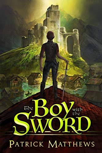 The Boy With The Sword (Dragon Run Book 2) by [Matthews, Patrick]