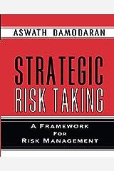 Strategic Risk Taking: A Framework for Risk Management (paperback) Paperback