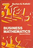 Business Mathematics, Kaliski, Burton S., 0155056360