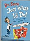 img - for Just what I'd do: If I ran the circus or if I ran the zoo by Dr. Seuss (1998-05-03) book / textbook / text book