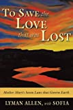 To Save the Love that Was Lost, Lyman Allen, 1434336654