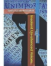 Insolent Un-silenced Voices: God's Suicide Prevention