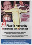 A Plea to Humanity / Un Llamado a la Humanidad (A Series of Related Happenings in South America Raise Questions for Science and Religion) [Contains Engilsh and Spanish Versions]
