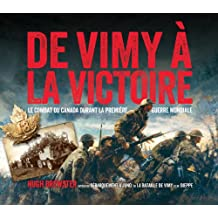 De Vimy à la victoire: Le combat du Canada durant la Première Guerre mondiale