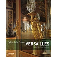 Behind the Scenes in Versailles