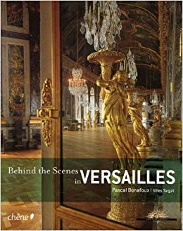 Behind the Scenes in Versailles