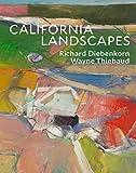 California Landscapes: Richard Diebenkorn / Wayne Thiebaud