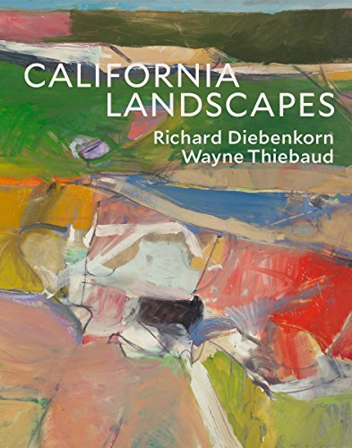 (California Landscapes: Richard Diebenkorn / Wayne Thiebaud )