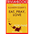 Trivia: Eat, Pray, Love by Elizabeth Gilbert (Trivia-On-Books): One Woman's Search for Everything Across Italy, India and Indonesia (English Edition)
