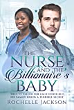 The Nurse And The Billionaire's Baby (BWWM Romance Book 1)