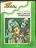 img - for Tres chicos intrepidos book / textbook / text book