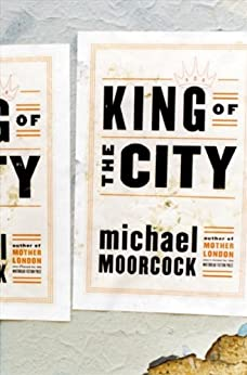 King of the City by [Moorcock, Michael]