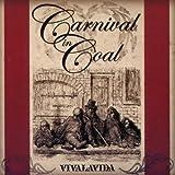 Vivalavida by Carnival in Coal (2005-09-19)