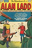img - for The Adventures of Alan Ladd, no. 8 (January 1951): The Grand Duchess Takes Over!, The Gold Cup Feud, Rangers' Round-Up book / textbook / text book