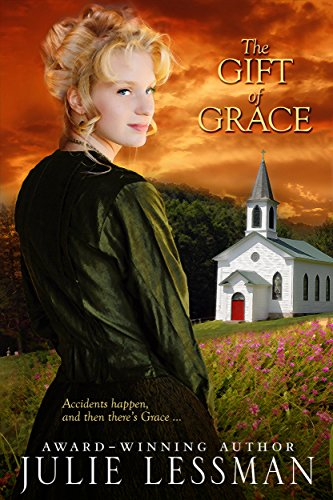 The Gift of Grace: A Frontier Love Novella by [Lessman, Julie]