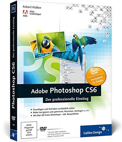 Adobe Photoshop CS6: Der professionelle Einstieg (Galileo Design)