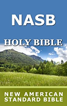 Holy Bible: New American Standard Bible (NASB) by [The Lockman Foundation]