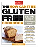 The How Can It Be Gluten Free Cookbook by Editors at America's Test Kitchen (1 March, 2014) [Paperback]
