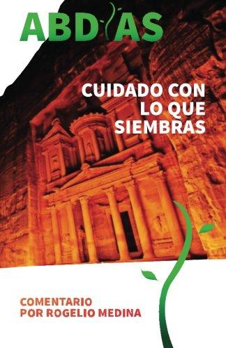Abdias: Comentario Biblico: Cuidado con lo que Siembras (Spanish Edition) pdf