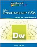 Teach Yourself VISUALLY Adobe Dreamweaver CS6 (Teach Yourself VISUALLY (Tech))