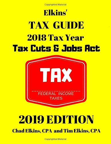 Elkins Tax Guide 2019 Edition Chad Elkins