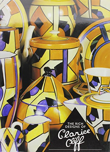 (The Rich Designs of Clarice Cliff)