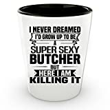 Sexy BUTCHER Shot Glass - Funny and Pround Gift - Unique Shot Glass, Coffee Cup