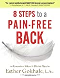 8 Steps to a Pain-Free Back, Esther Gokhale, 0979303605