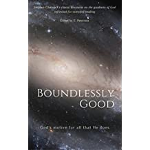 Boundlessly Good: God's motive for all that He does (Boundlessly God Book 1)