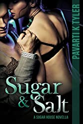 The Sugar House Novellas: Sugar & Salt (Book 1) (Sugar House Series)