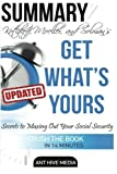 img - for Kotlikoff, Moeller, and Solman's Get What's Yours Summary: The Secrets to Maxing Out Your Social Security Summary Revised and Updated by Ant Hive Media (2016-02-29) book / textbook / text book
