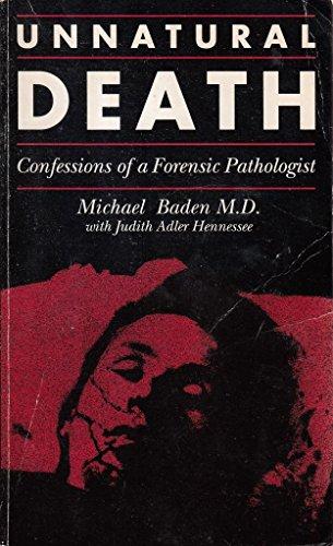 Unnatural Death: Confessions of a Medical Examiner (Unnatural Death Confessions Of A Medical Examiner)