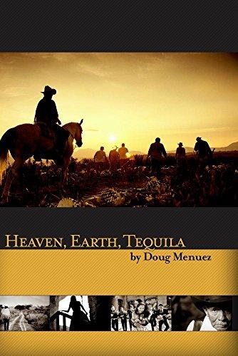 Heaven, Earth, Tequila: Un Viaje al Corazón de México by Douglas Menuez