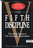 The Fifth Discipline: The Art & Practice of the Learning Organization by Peter M. Senge (1994-10-01)