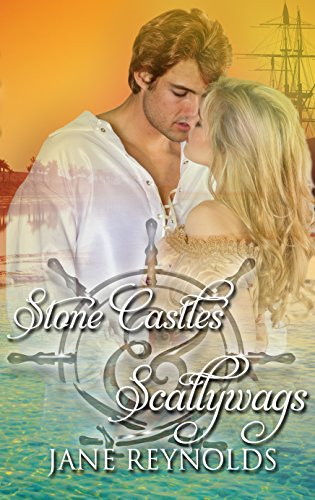 Stone Castles & Scallywags: Book 6 of The Swashbuckling Romance Series (Scallywag Pirate)