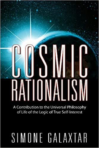 Book Cosmic Rationalism: A Contribution to the Universal Philosophy of Life of the Logic of True Self-Interest