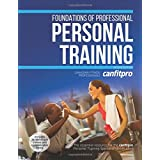 Foundations of Professional Personal Training - 2nd Edition With Web Resource