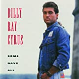 Some Gave All - Billy Ray Cyrus