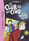 Le Club des Cinq et le passage secret par Blyton