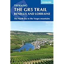 The GR5 Trail - Benelux and Lorraine: The North Sea to Schirmeck in the Vosges mountains (International Trekking)