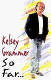 Kelsey Grammer (Author) So Far... [Hardcover]Kelsey Grammer (Author)