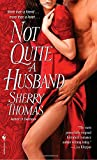 Not Quite a Husband by  Sherry Thomas in stock, buy online here