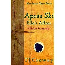 Après Ski: Ella's Affair - Édition Française (Sa petite histoire érotique) (French Edition)